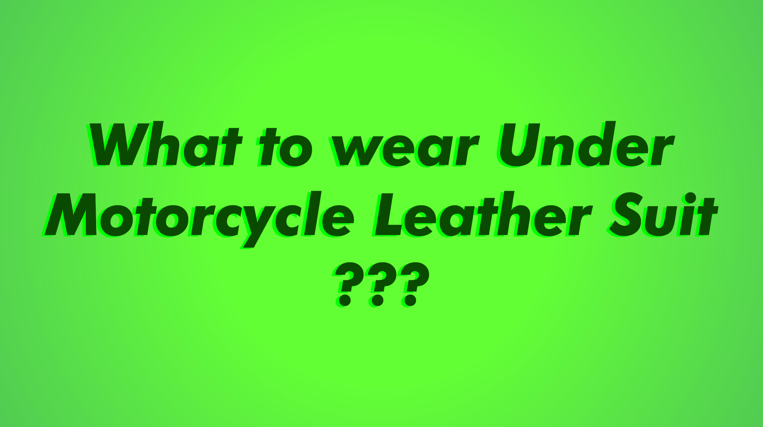 what to wear under motorcycle leather suit